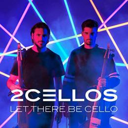 2 Cellos (Luca Sulic & Stjepan Hauser), Let There Be Cello