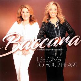 Baccara Feat María Mendiola & Cristina Sevilla, I Belong To Your Heart (2017) (Ins.) (300 Copies Only Numbered Ltd Edition Vinyl) (LP)