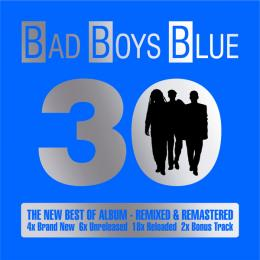 Bad Boys Blue, 30 - Best Of (Remixed & Remastered)