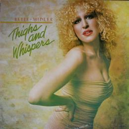 Bette Midler, Thighs And Whispers (USA)