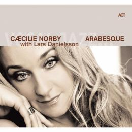 Caecilie Norby with Lars Danielsson, Arabesque