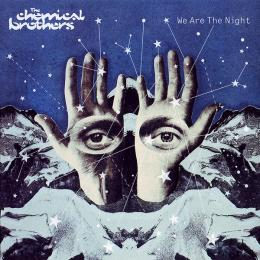 Chemical Brothers, We Are The Night