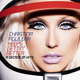 Christina Aguilera, Keeps Getting` Better - A Decade Of Hits