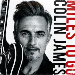 Colin James, Miles To Go