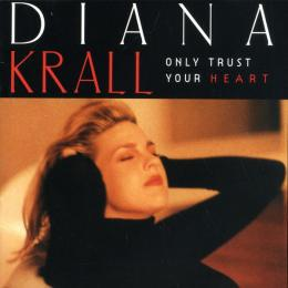 Diana Krall, Only Trust Your Heart (1995)