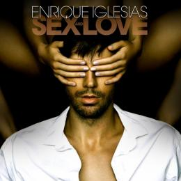 Enrique Iglesias, Sex And Love