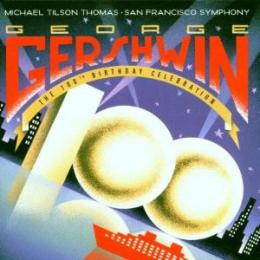 George Gershwin, The 100Th Birthday Celebration-Michael Tilson Thomas-San Francisco Symphony (2 CD)