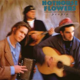 Hothouse Flowers, People (LP)
