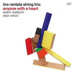 Iiro Rantala String Trio, Anyone With Aheart