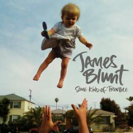 James Blunt, Some Kind Of Trouble