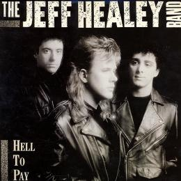 Jeff Healey Band, Hell To Pay (LP)