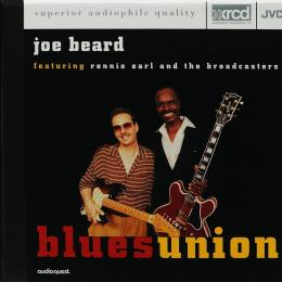 Joe Beard featuring Ronnie Earl and the Broadcasters-Blues Union (20Bit K2 XRCD)
