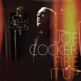 Joe Cocker, Fire It Up