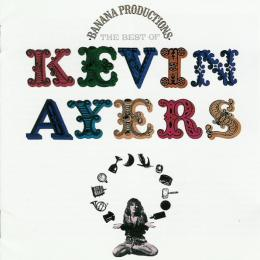 Kevin Ayers, Banana Productions-The Best Of