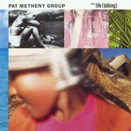 Pat Metheny Group, Still Life (Ttalking) (1987)