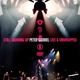 Peter Gabriel, Still Growing Up - Live & Unwrapped (2 DVD)