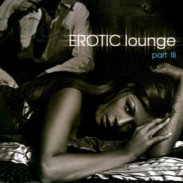 Сборник, Erotic Lounge Part III