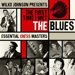 Сборник, Wilko Johnson Presents The First Time I Meet The Blues (Essential Chess Masters) (2 CD)
