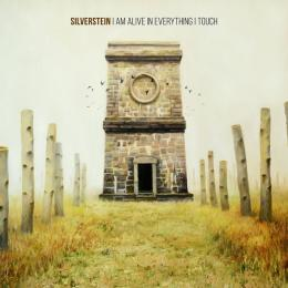Silverstein, I Am Alive In Everything I Touch