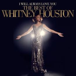 Whitney Houston, I Will Always Love You - The Best Of